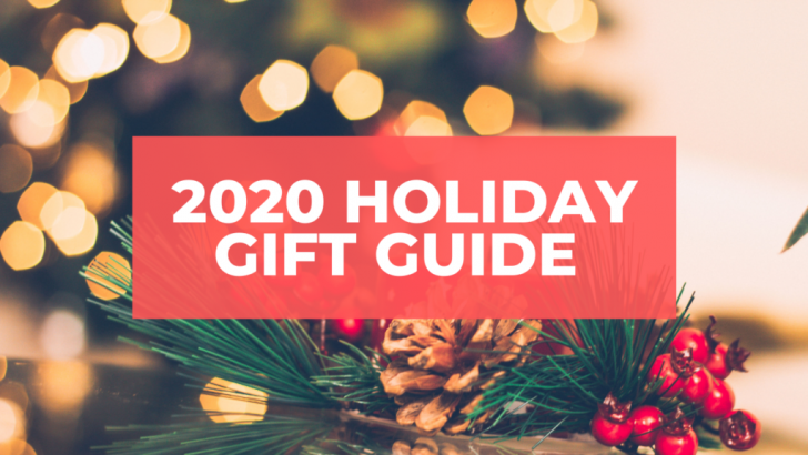 A Guide to Holiday Gifting in 2020